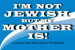 I'm Not Jewish, But My Mother Is