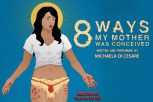 8 Ways My Mother Was Conceived